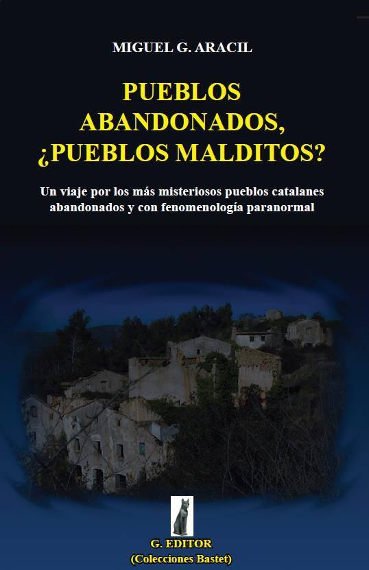 Pueblos abandonados, ¿pueblos malditos?